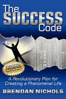The Success Code: A Revolutionary Plan for Creating a Phenomenal Life! by Brendan Nichols (Paperback / softback, 2007)