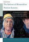 The Reform of Bismarckian Pension Systems: A Comparison of Pension Politics in Austria, France, Germany, Italy and Sweden by Martin Schludi (Paperback, 1999)