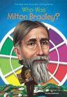 Who Was Milton Bradley? by Kirsten Anderson (Hardback, 2016)