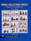 More Collectible Bells: Classic to Contemporary by Donna S. Baker (Hardback, 1999)