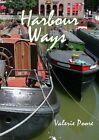 Harbour Ways by Valerie Poore (Paperback, 2014)