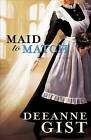 Maid to Match by Deeanne Gist (Paperback, 2010)