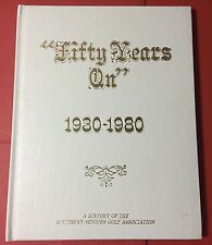 """FIFTY YEARS ON 1930-1980 - History Of Southern Seniors Golf Association"" Book"