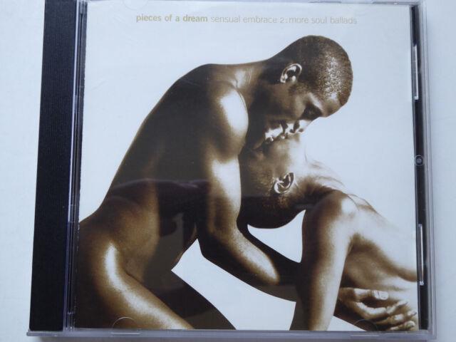 PIECES OF A DREAM <>  Sensual Embrace 2: More Soul Ballads  <> VG++ (CD)