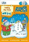 Letts Monster Practice: Telling the Time Age 5-6 by Letts Monster Practice (Paperback, 2014)