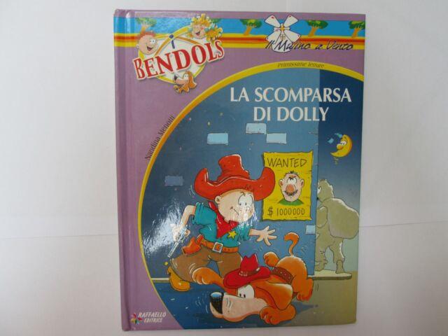 Libro LA SCOMPARSA DI DOLLY - N°3 I BENDOLS - 2001 Bambini Collezione Avventura