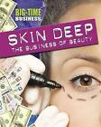 Skin Deep: the Business of Beauty: The Business of Beauty by Franklin Watts, Angela Royston (Hardback, 2015)