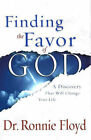 Finding the Favor of God: A Discovery That Will Change Your Life by Ronnie Floyd (Hardback, 2005)