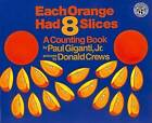 Each Orange Had 8 Slices by Paul Giganti Jr, Paul Giganti (Paperback, 1999)