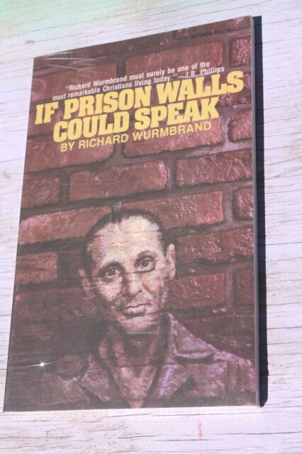If Prison Walls Could Talk, Richard Wurmbrand, New in plastic Paperback