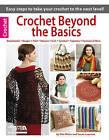 Crochet Beyond the Basics by Susan Lowman, Rita Weiss (Paperback, 2014)