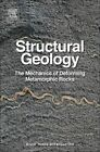 Structural Geology: The Mechanics of Deforming Metamorphic Rocks by Alison Ord, Bruce E. Hobbs (Hardback, 2014)
