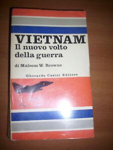 Malcom-W-Browne-VIETNAM-IL-NUOVO-VOLTO-DELLA-GUERRA-ANNO-1967-OF