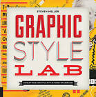 Graphic Style Lab: Creating a Design Voice in 50 Exercises by Steven Heller (Paperback)