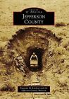 Jefferson County by Susanna M Lindsay, Jefferson County Museum (Paperback / softback, 2009)