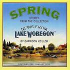 News from Lake Wobegon Spring by Garrison Keillor (Audio cassette)
