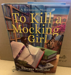To-Kill-a-Mocking-Girl-by-Harper-Kinca-2020-Hardcover-A-Bookbinding-Mystery