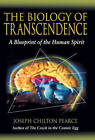 The Biology of Transcendence: A Blueprint of the Human Spirit by Joseph Chilton Pearce (Paperback, 2002)