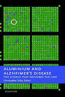 Aluminium and Alzheimer's Disease: The Science that Describes the Link by Elsevier Science & Technology (Hardback, 2001)