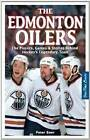 The Edmonton Oilers: The Players, Games & Stories Behind Hockey's Legendary Team by Peter Boer (Paperback, 2006)