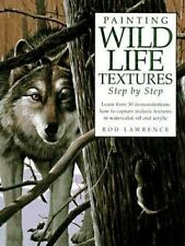Painting Wildlife Textures Step by Step by Rod Lawrence (1997, Hardcover)