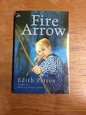 NEW - Fire Arrow: The Second Song of Eirren Edith Pattou PB NEW