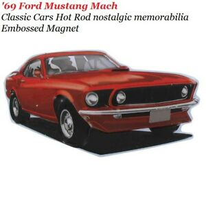 69 Ford Mustang Mach Embossed Classic Cars Hot Rod Nostalgic Memorabilia Magnet Ebay