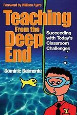 Teaching From the Deep End: Succeeding With Today's Classroom Challeng-ExLibrary