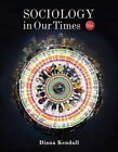 Sociology in Our Times by Diana Kendall (Hardback, 2016)