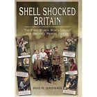 Shell Shocked Britain: The First World War's Legacy for Britain's Mental Health by Suzie Grogan (Hardback, 2014)