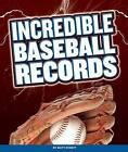 Incredible Baseball Records by Matt Scheff (Hardback, 2016)