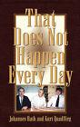 That Does Not Happen Every Day by Kurt Quadflieg, Johannes Rath (Paperback / softback, 2003)