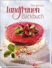 Das grosse Landfrauen-Backbuch (2015, Gebundene Ausgabe)
