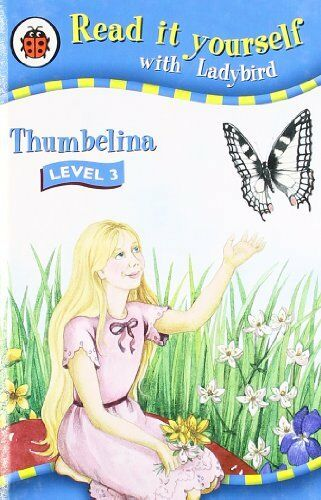 Read It Yourself: Thumbelina - Level 3 By Ladybird