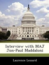 Interview with Maj Jon-Paul Maddaloni by Laurence Lessard (2013, Paperback)