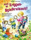 Jetzt ist Krippen-Spielkreiszeit! von Bettina Scheer und Elke Gulden (2016, Taschenbuch)