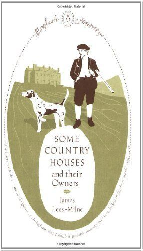 Some Country Houses and their Owners (English Journeys) By James Lees-Milne