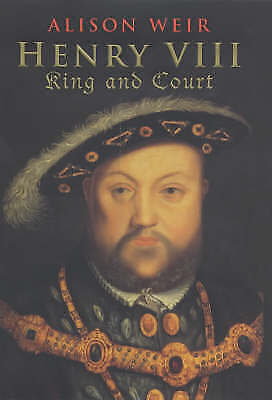 Weir, Alison, Henry VIII King and Court, Excellent Book