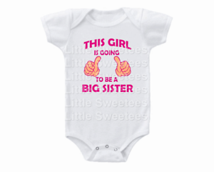 Pregnancy Announcement Onesie Going To Be A Big Sister Shirt