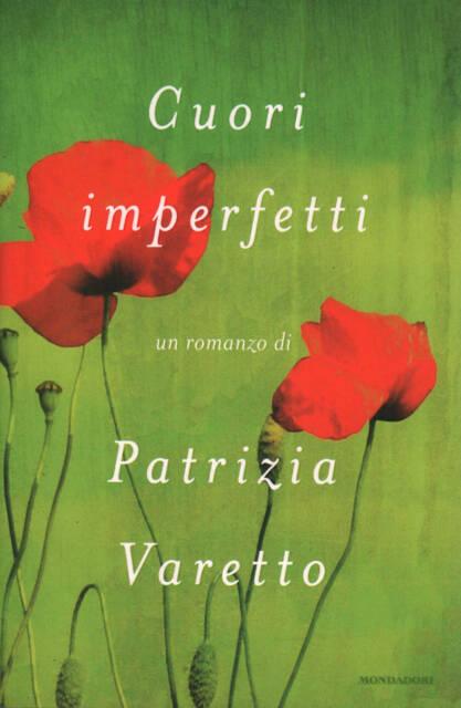Cuori imperfetti Patrizia Varetto Mondadori