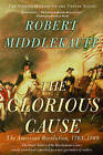 The Glorious Cause: The American Revolution, 1763-1789 by Robert Middlekauff (Paperback, 2007)