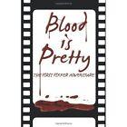 Blood Is Pretty by Steven Paul Leiva (Paperback / softback, 2013)