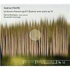 Gabriel Faure - Fauré: La bonne chanson, Op. 61; Quatuor avec piano, Op. 15 (2011)