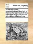 A New Description, Geographical and Historical, of the Island of Corsica: Including Particularly a Genuine Account of the Late Revolutions There by Multiple Contributors (Paperback / softback, 2010)