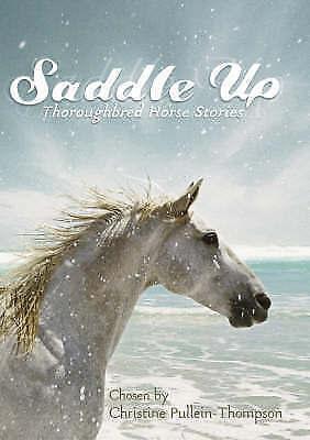 Pullein-Thompson, Christine, Saddle Up: Thoroughbred Horse Stories, Very Good Bo