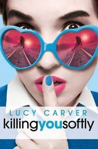 Young Gifted And Dead 2 Killing You Softly By Lucy Carver