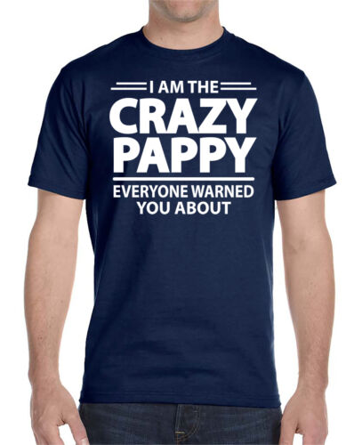 I/'m The Crazy Pappy Everyone Warned You About Pappy Gift Unisex Shirt