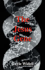 The Jesus Gene by Gayle Widell (Hardback, 2007)