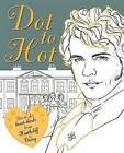 Dot-to-Hot Darcy: Dot-to-Dot Heart-Throbs from Heathcliff to Darcy by Lily Magnus (Paperback, 2016)