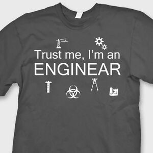67d1085f8 TRUST ME I'M AN ENGINEAR Funny Science T-shirt Physics Geek Tee ...